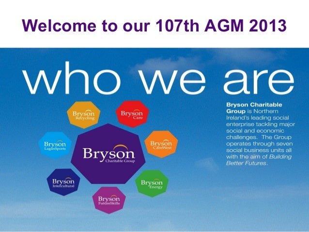 Welcome to our 107th AGM 2013