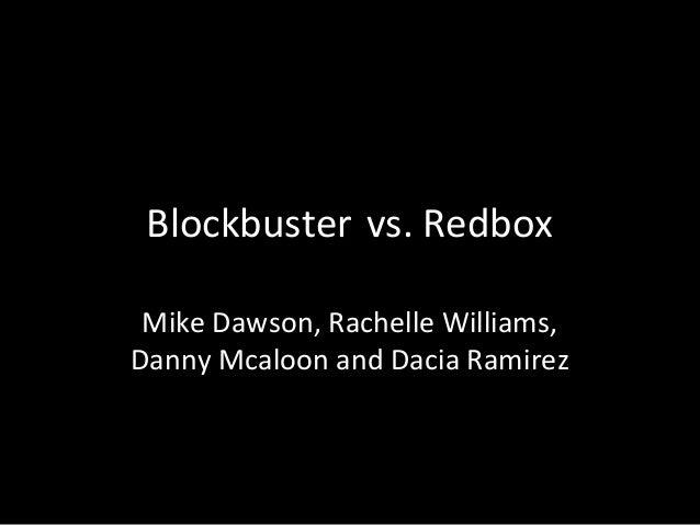 Blockbuster vs. Redbox Mike Dawson, Rachelle Williams,Danny Mcaloon and Dacia Ramirez