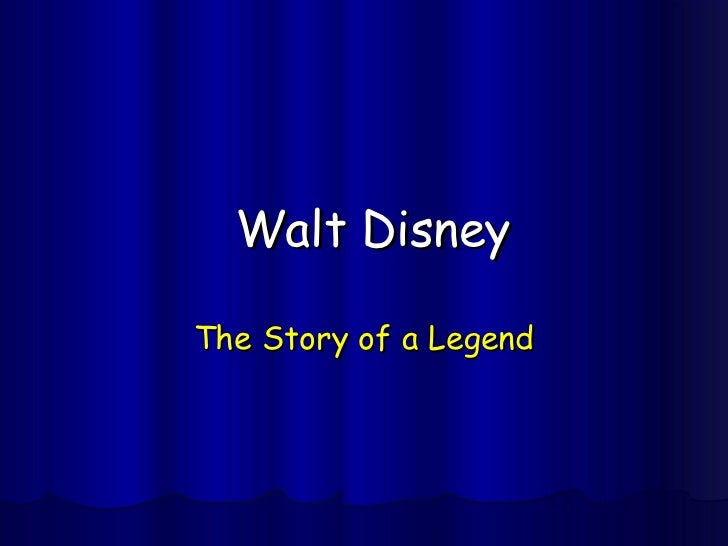 Walt Disney The Story of a Legend