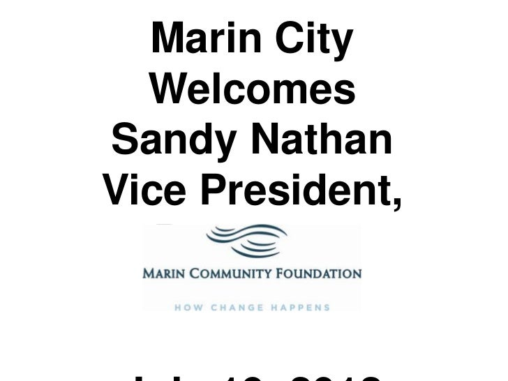 Marin City  WelcomesSandy NathanVice President,   Programs