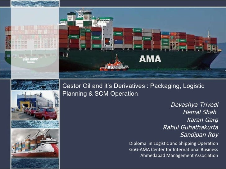 Castor Oil and it's Derivatives : Packaging, Logistic Planning & SCM Operation