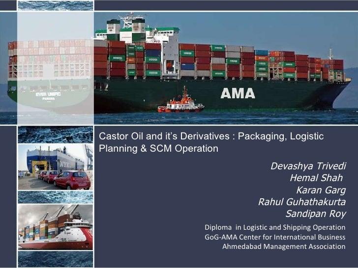 Devashya Trivedi Hemal Shah  Karan Garg Rahul Guhathakurta Sandipan Roy Diploma  in Logistic and Shipping Operation GoG-AM...