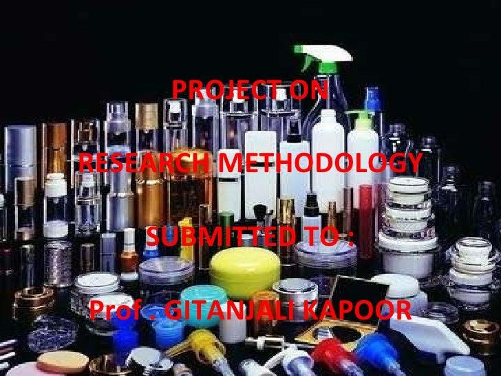 Research Methodology on cosmetics