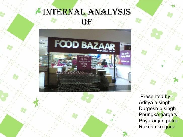 INTERNAL ANALYSIS OF Presented by:- Aditya p singh Durgesh p.singh Phungka bargary Priyaranjan patra Rakesh ku.guru