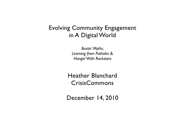 Evolving Community Engagement        in A Digital World             Bustin' Myths,       Learning from Potholes &        H...