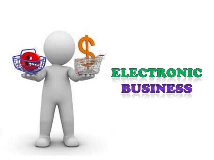 ELECTRONIC BUSINESS<br />