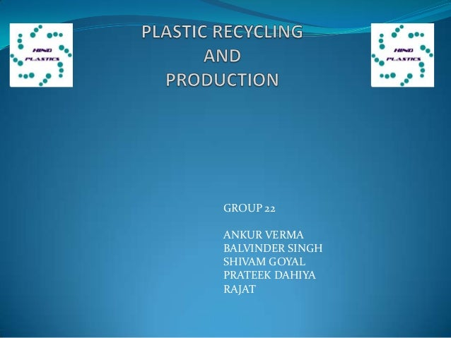 plastic recyclimg business plan Plastic recycling business plan 1 idea title: plastics recycling business plan 2 plastic recycling is the process of recovering scrap or.
