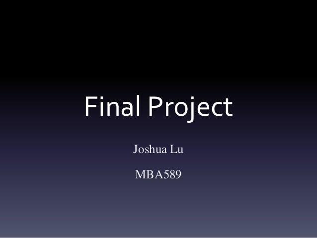 Final Project    Joshua Lu    MBA589