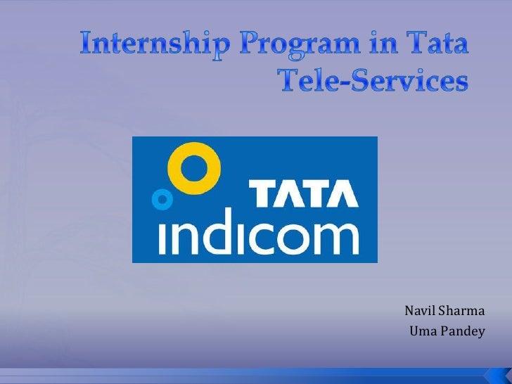 Internship Program in Tata Tele-Services<br />Navil Sharma<br />Uma Pandey<br />