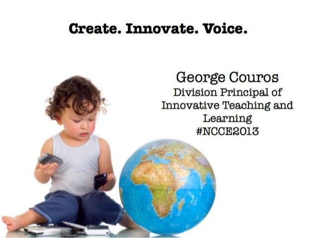 Create, Innovate, and Voice #NCCE2013