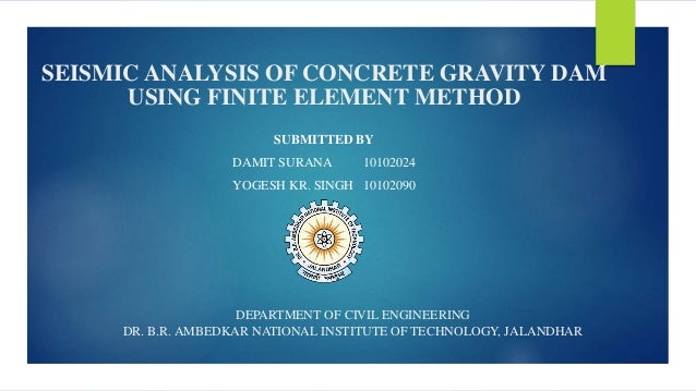 Seismic Analysis of Concrete Gravity Dam using FEM