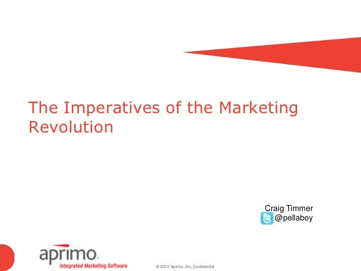 The Imperatives of the Marketing Revolution<br />Craig Timmer<br />         @pellaboy<br />