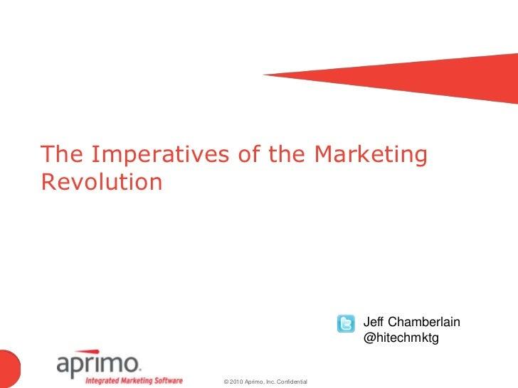 The Imperatives of the Marketing Revolution<br />Jeff Chamberlain<br />@hitechmktg<br />