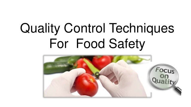 Quality control techniques for food safety