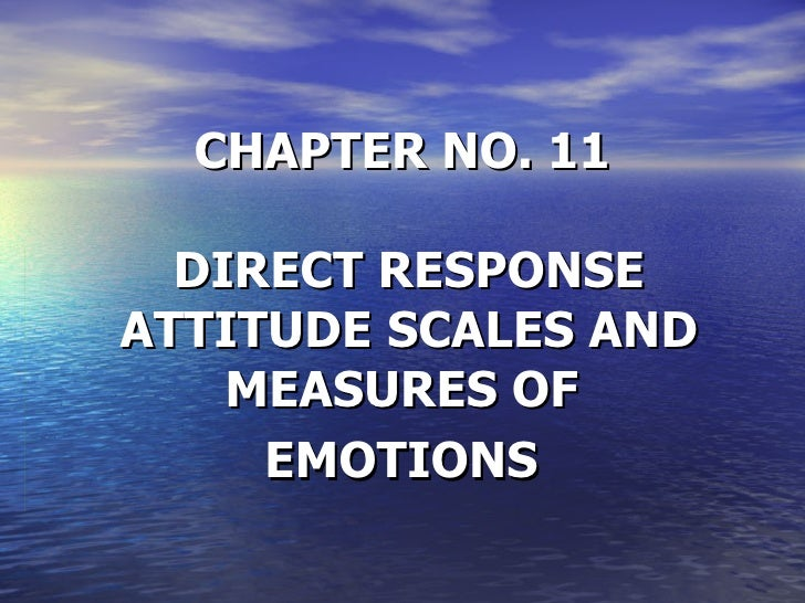 CHAPTER NO. 11 DIRECT RESPONSE ATTITUDE   SCALES AND MEASURES OF  EMOTIONS