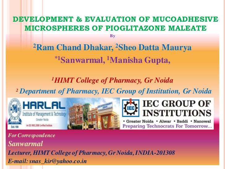 DEVELOPMENT & EVALUATION OF MUCOADHESIVE   MICROSPHERES OF PIOGLITAZONE MALEATE                                   By      ...