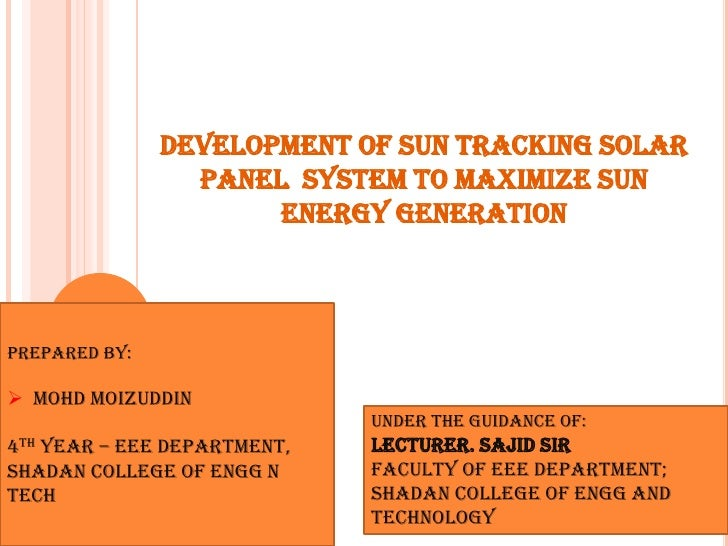 DEVELOPMENT OF SUN TRACKING SOLAR                 PANEL SYSTEM TO MAXIMIZE SUN                      ENERGY GENERATIONPREPA...