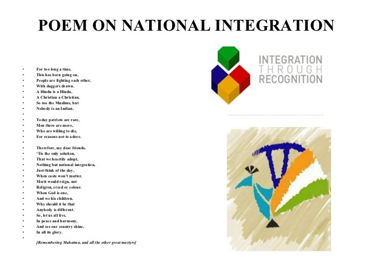 poem on national integration I think this comment violates the community guidelines chat or rant, adult content, spam, insulting other members,show more i think this comment violates.