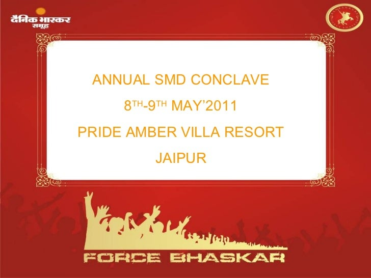 ANNUAL SMD CONCLAVE 8 TH -9 TH  MAY'2011 PRIDE AMBER VILLA RESORT JAIPUR