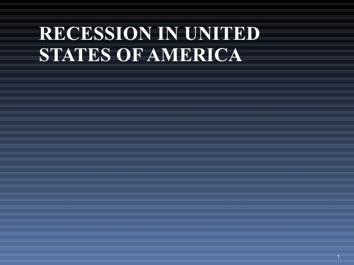 RECESSION IN UNITED STATES OF AMERICA