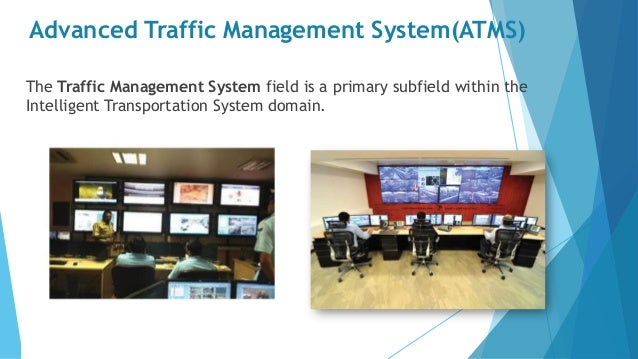 intelligent traffic management High-speed movement of vehicles, for road users safety and security it is vital to  have a intelligent traffic management system in place to monitor various.
