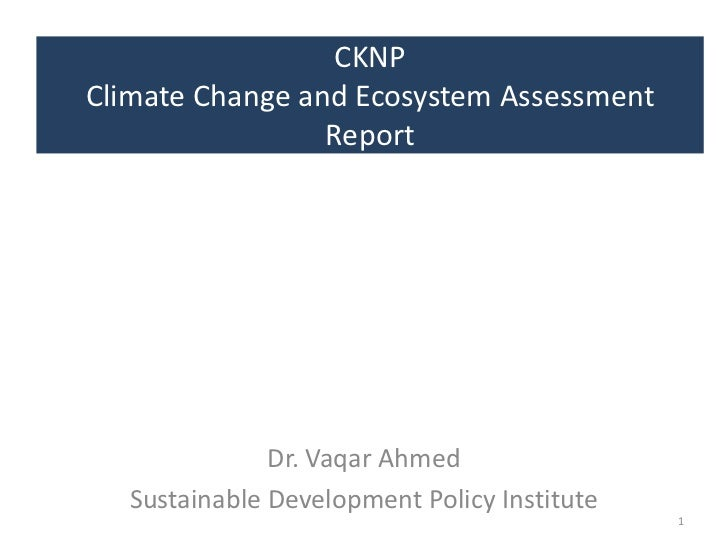 CKNPClimate Change and Ecosystem Assessment                 Report               Dr. Vaqar Ahmed   Sustainable Development...