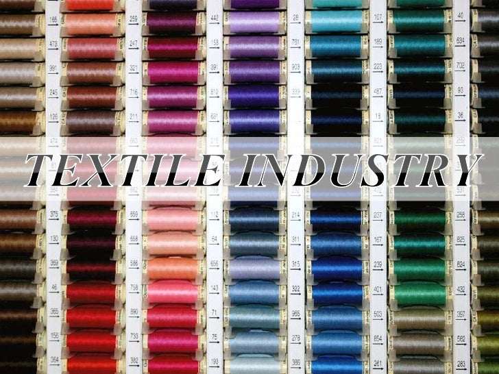TEXTILE INDUSTRY<br />