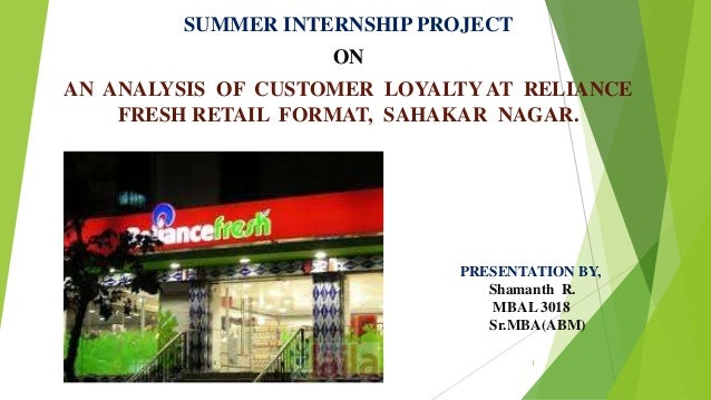 customer loyalty programme on reliance fresh Chapter 4 literature review quality, service quality dimensions in retail environment, assessing the relationship between service quality and customer loyalty, the impact of service quality on customer suggested that reliance fresh has a chance to improve on its parking.