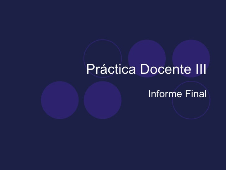 Práctica Docente III           Informe Final