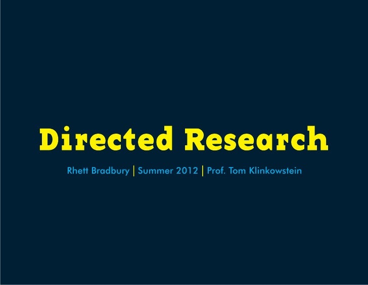 Rhett Bradbury Summer 2012 Prof. Tom Klinkowstein