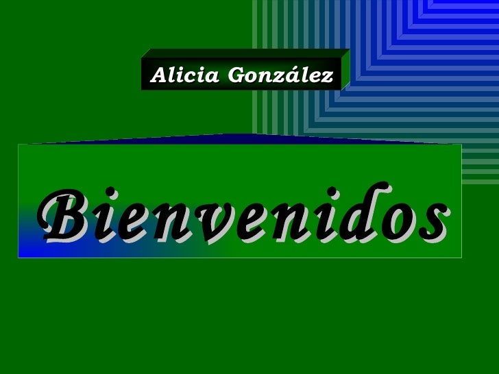 Bienvenidos   Alicia González