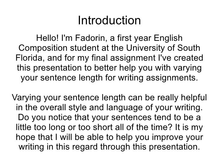 Introduction <ul><ul><li>Hello! I'm Fadorin, a first year English Composition student at the University of South Florida, ...
