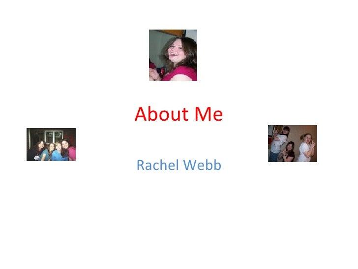 About Me Rachel Webb