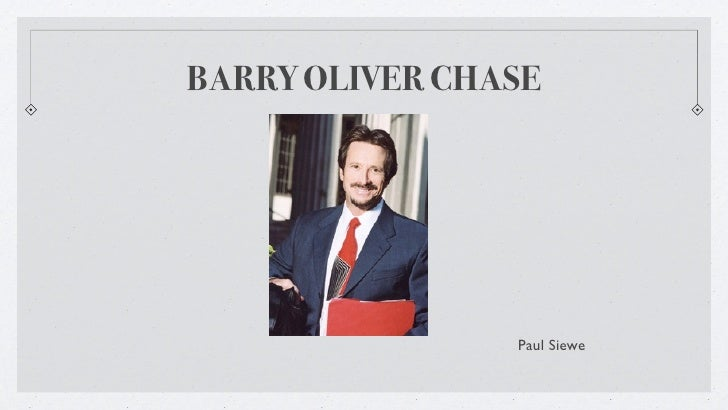 BARRY OLIVER CHASE                     Paul Siewe