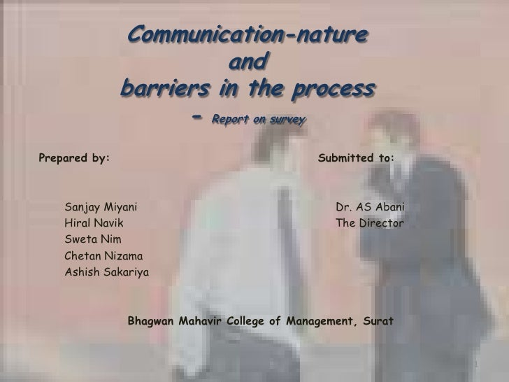Communication-nature and barriers in the process- Report on survey<br />Prepared by:                                      ...