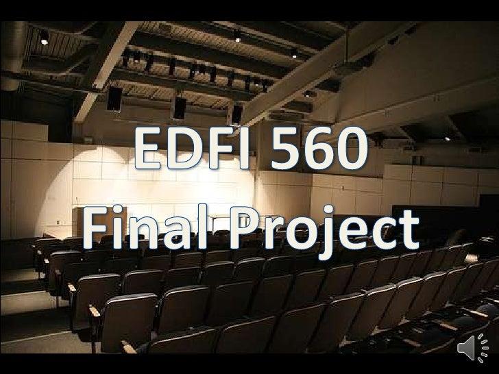 EDFI 560<br />Final Project<br />
