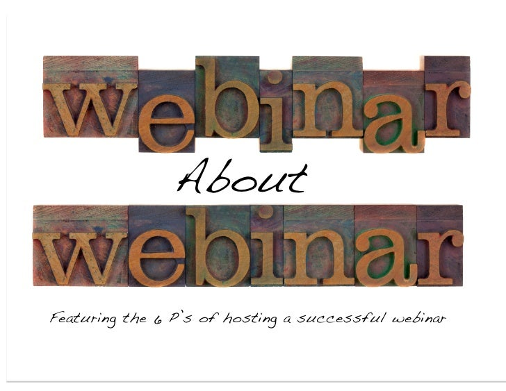 Webinar About Webinars: 6 P's of Successful Webinars