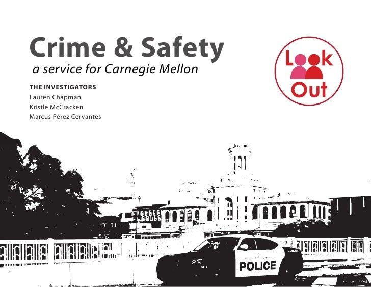 Crime & Safetya service for Carnegie MellonTHE INVESTIGATORSLauren ChapmanKristle McCrackenMarcus Pérez Cervantes
