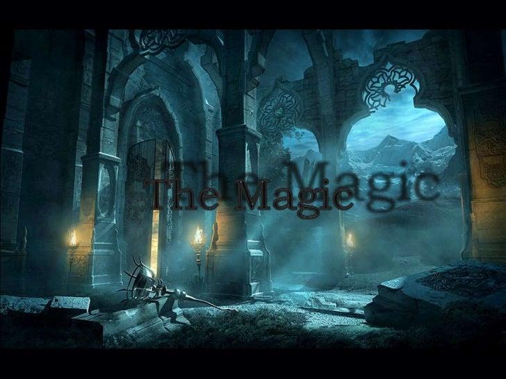 The Magic<br />