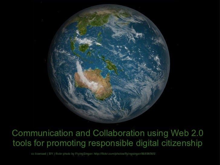Communication and Collaboration using Web 2.0 tools for promoting responsible digital citizenship cc licensed ( BY ) flick...