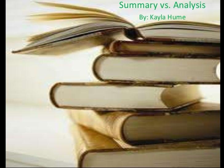Summary vs. Analysis    By: Kayla Hume