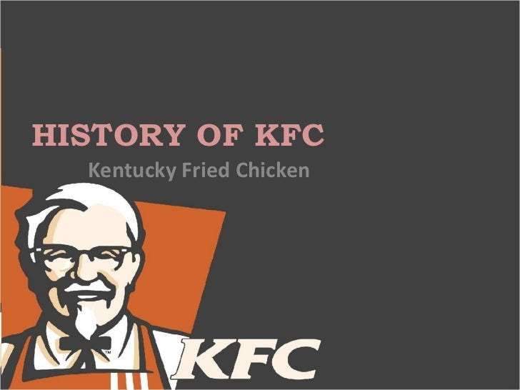HISTORY OF KFC  Kentucky Fried Chicken