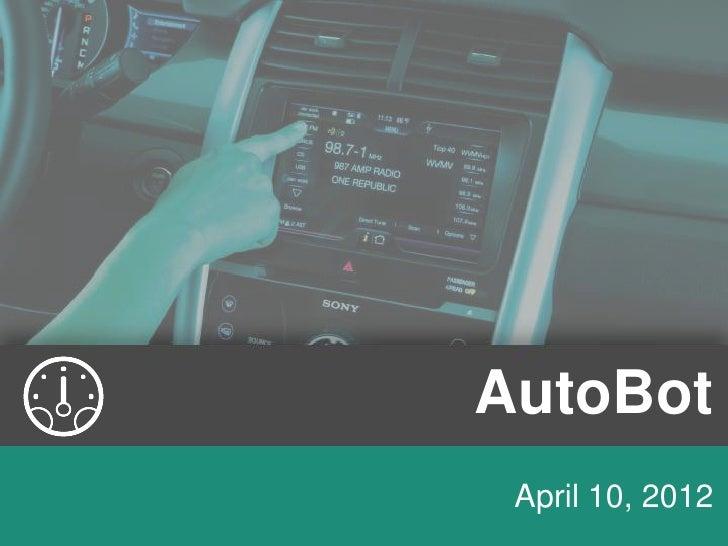 AutoBot April 10, 2012