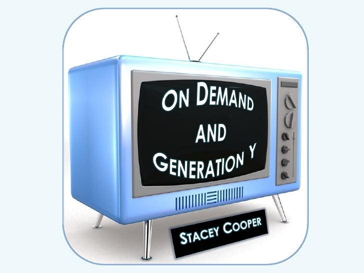 On Demand Television and Gen Y