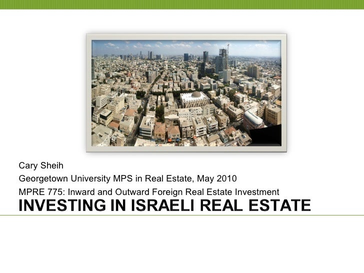 Cary Sheih Georgetown University MPS in Real Estate, May 2010 MPRE 775: Inward and Outward Foreign Real Estate Investment