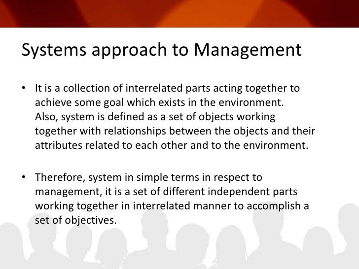 systems approach Managers have a systems approach in business when they focus on the interdependence of various functions of the organization and external factors in making decisions, according to.