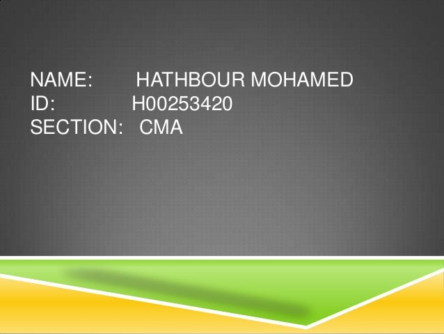 NAME: HATHBOUR MOHAMEDID: H00253420SECTION: CMA