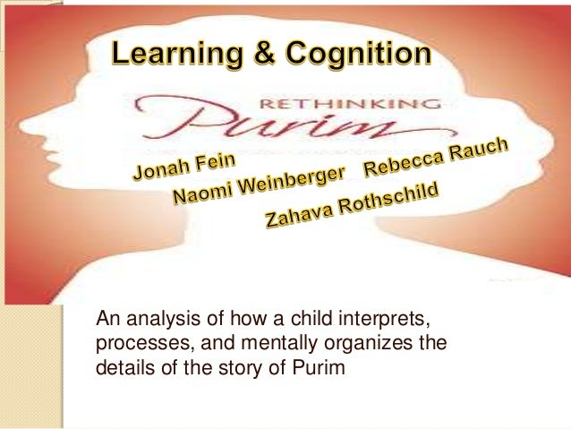 An analysis of how a child interprets, processes, and mentally organizes the details of the story of Purim