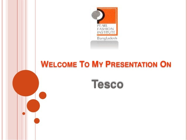 WELCOME TO MY PRESENTATION ON Tesco