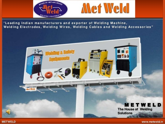 """""""Leading Indian manufacturers and exporter of Welding Machine, We l d i n g E l e c t r o de s , We l d i n g W i r e s , ..."""